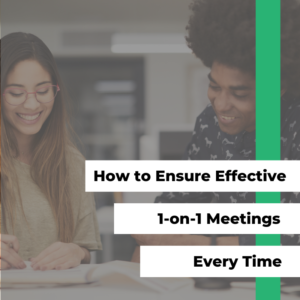How to Ensure Effective 1-on-1 Meetings Every Time