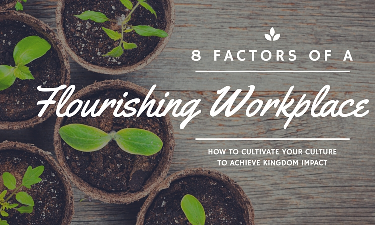 8 Factors of a Flourishing Workplace