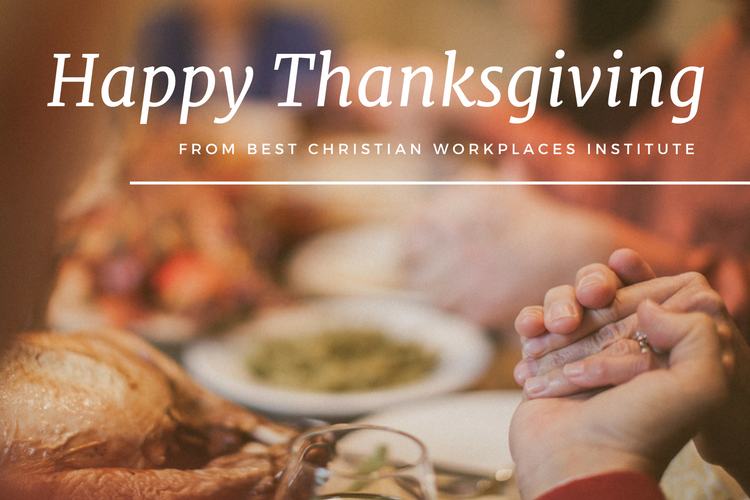Happy Thanksgiving From Bcwi Best Christian Workplaces Institute