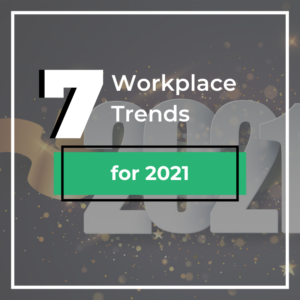 7 Workplace Trends for 2021
