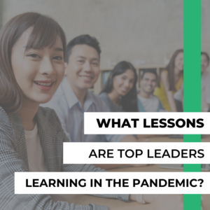 what lessons are top leaders learning in the pandemic