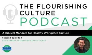 biblical mandate for healthy workplace culture david emmert