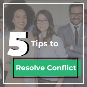 5 tips for resolving conflict