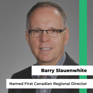 Barry Slauenwhite Named First Canadian Regional Director