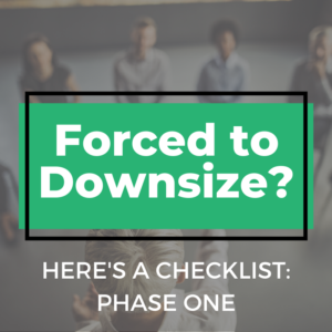 Forced to Downsize? Here's a Checklist: Phase One