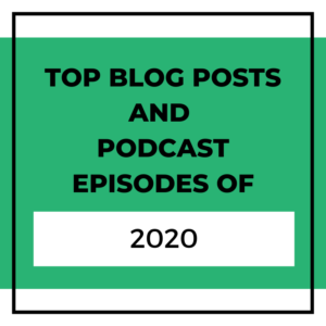 Top Blog Posts and Podcast Episodes of 2020